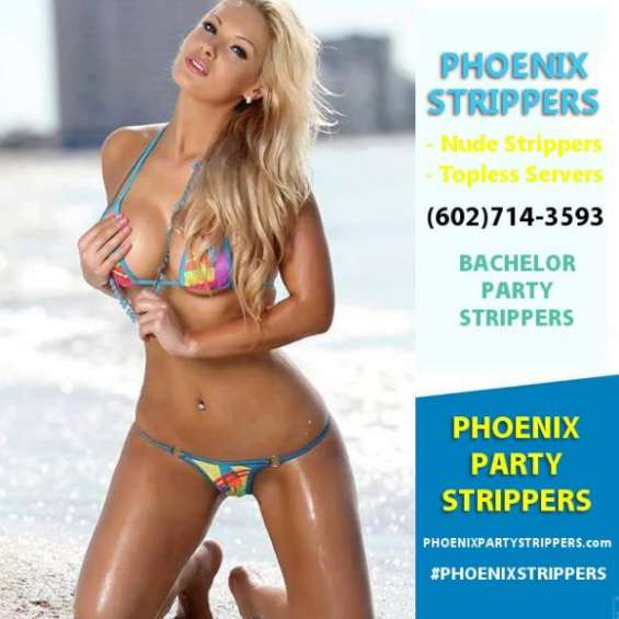 Strippers in phoenix for bachelor parties  we have  strippers for bachelor  parties in phoenix     http://phoenixpartystrippers.com   call  (602)714-3593