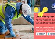 Guide to Hiring Tile Contractors – All You Need on the JustTileSetters Website