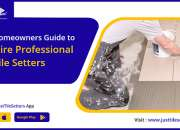 JustTileSetters- Homeowners Guide to Hire Professional Tile Setters