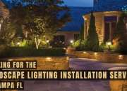 Looking for the Landscape Lighting Installation Services in Tampa FL