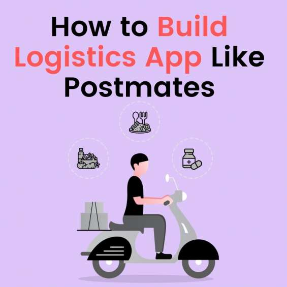 Looking for how to build logistics app like postmates?