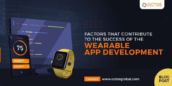 Factors that contribute to the success of the wearable app development