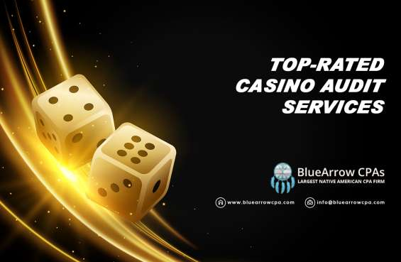 Get highest level of accounting services for casino & gaming enterprises – bluearrowcpa